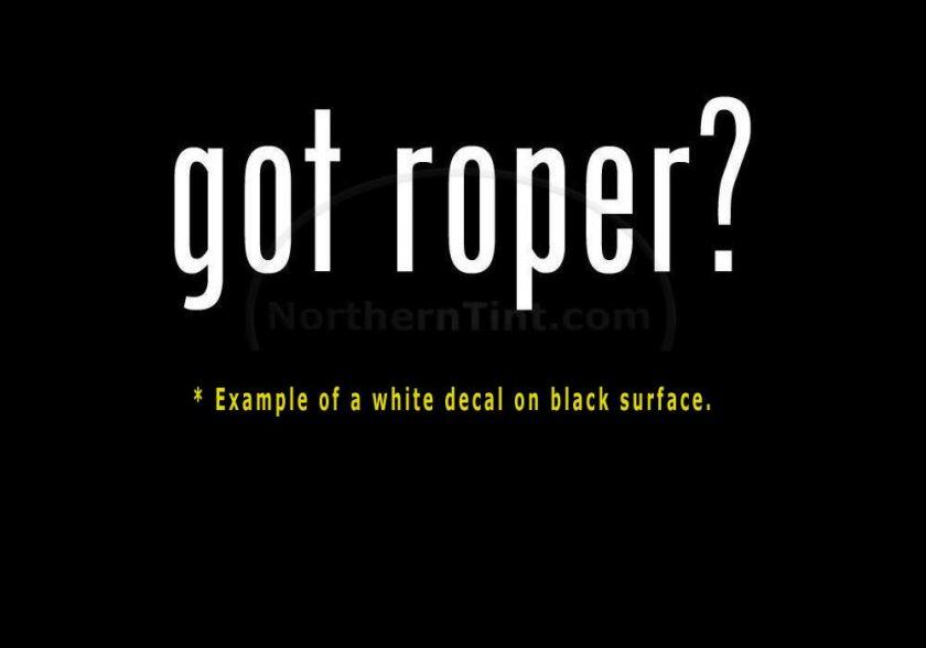 got roper? Vinyl wall art truck car decal sticker